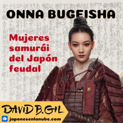 Onna bugeisha: las mujeres samuráis del Japón feudal