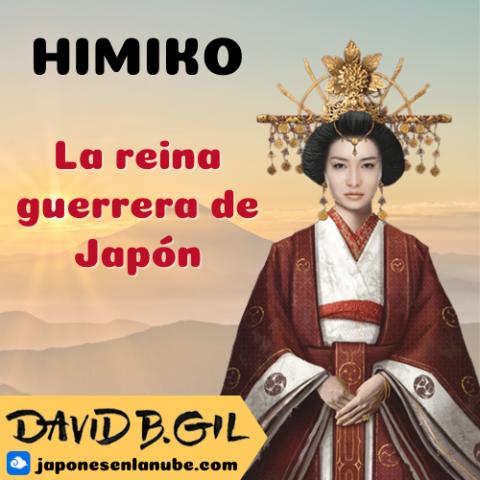 Himiko: ¿la reina guerrera de Japón?